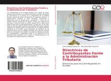 Bookcover of Directrices de Contribuyentes frente a la Administración Tributaria