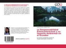 Portada del libro de La Responsabilidad Extracontractual y su Impacto Ambiental en el Ecuador