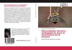 Bookcover of Necesidades técnico - pedagógicas para la enseñanza de la lectura