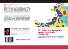 Bookcover of El poder del lenguaje como medio de liberación
