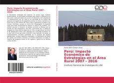 Borítókép a  Perú: Impacto Económico de Estrategias en el Área Rural 2007 - 2016 - hoz