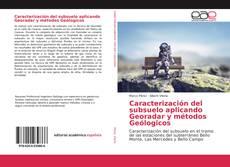 Caracterización del subsuelo aplicando Georadar y métodos Geólogicos的封面