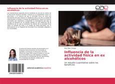 Bookcover of Influencia de la actividad física en ex alcohólicos