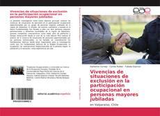 Portada del libro de Vivencias de situaciones de exclusión en la participación ocupacional en personas mayores jubiladas