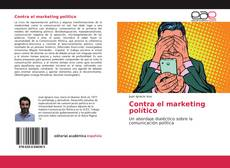 Portada del libro de Contra el marketing político
