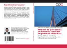 Bookcover of Manual de protocolos de uniones soldadas en puentes metálicos