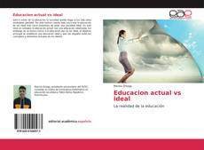 Couverture de Educacion actual vs ideal