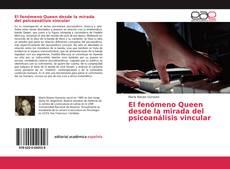 Buchcover von El fenómeno Queen desde la mirada del psicoanálisis vincular