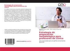 Estrategia de preparación metodológica para profesores de clínica的封面