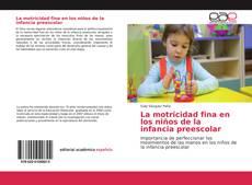 Portada del libro de La motricidad fina en los niños de la infancia preescolar