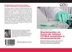 Borítókép a  Bioelementos en Suero de ratones C57BL6 sometidos a envenenamiento - hoz