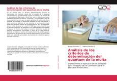 Portada del libro de Análisis de los criterios de determinación del quantum de la multa