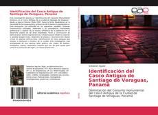 Identificación del Casco Antiguo de Santiago de Veraguas, Panamá kitap kapağı