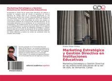 Borítókép a  Marketing Estratégico y Gestión Directiva en Instituciones Educativas - hoz