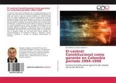 Bookcover of El control Constitucional como garante en Colombia periodo 1994-1998