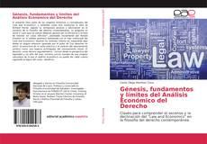 Portada del libro de Génesis, fundamentos y límites del Análisis Económico del Derecho