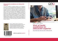 Bookcover of Vivir el texto académico en educación superior