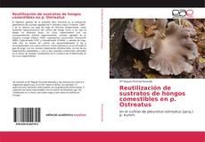 Reutilización de sustratos de hongos comestibles en p. Ostreatus的封面