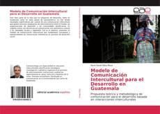 Portada del libro de Modelo de Comunicación Intercultural para el Desarrollo en Guatemala