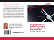 Bookcover of Un programa de coaching para la adaptación en la expatriación