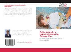 Portada del libro de Estimulando y Humanizando la Educación