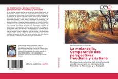 Buchcover von La melancolía. Comparando dos perspectivas: freudiana y cristiana