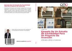Couverture de Ejemplo De Un Estudio De Factibilidad Para Un Proyecto De Inversión