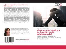 Couverture de ¿Qué es una madre y su función en la adolescencia?