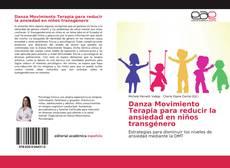 Danza Movimiento Terapia para reducir la ansiedad en niños transgénero kitap kapağı