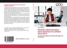Portada del libro de Gestión administrativa para alcanzar la calidad educativa