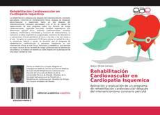 Portada del libro de Rehabilitación Cardiovascular en Cardiopatia Isquemica