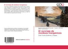 Bookcover of El reciclaje de residuos inorgánicos