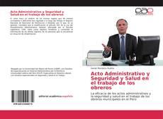 Portada del libro de Acto Administrativo y Seguridad y Salud en el trabajo de los obreros