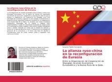 La alianza ruso-china en la reconfiguración de Eurasia kitap kapağı