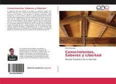 Bookcover of Conocimientos, Saberes y Libertad