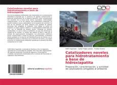Couverture de Catalizadores noveles para hidrotratamiento a base de hidroxiapatita