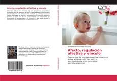 Portada del libro de Afecto, regulación afectiva y vínculo