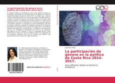 La participación de género en la política de Costa Rica 2014-2017.的封面