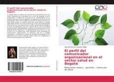 Couverture de El perfil del comunicador organizacional en el sector salud en Bogotá