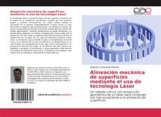 Capa do livro de Alineación mecánica de superficies mediante el uso de tecnología Láser