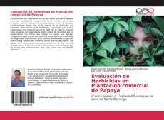 Evaluación de Herbicidas en Plantación comercial de Papaya kitap kapağı
