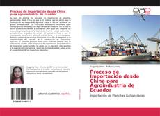 Bookcover of Proceso de Importación desde China para Agroindustria de Ecuador
