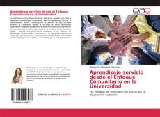 Borítókép a  Aprendizaje servicio desde el Enfoque Comunitario en la Universidad - hoz
