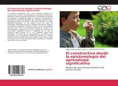 Bookcover of El constructivo desde la epistemología del aprendizaje significativo