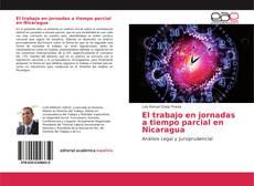 Bookcover of El trabajo en jornadas a tiempo parcial en Nicaragua