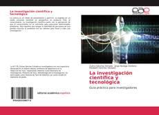 Bookcover of La investigación científica y tecnológica