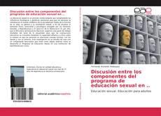 Bookcover of Discusión entre los componentes del programa de educación sexual en ..