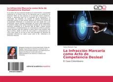 Copertina di La Infracción Marcaria como Acto de Competencia Desleal