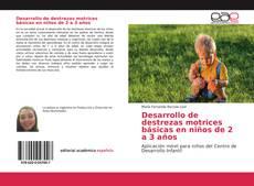 Couverture de Desarrollo de destrezas motrices básicas en niños de 2 a 3 años