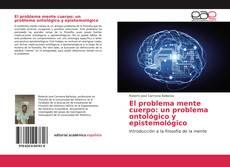 Borítókép a  El problema mente cuerpo: un problema ontológico y epistemológico - hoz